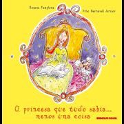 A Princesa Que Tudo Sabia... Menos uma Coisa