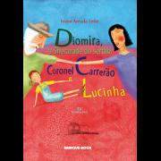 Diomira, a Sherazade do Sertão, Coronel Carrerão e Lucinha