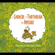 O Caracol e a Tartaruga são Amigos