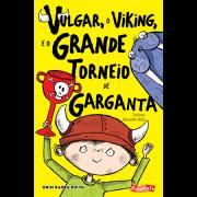 Vulgar, o Viking, e o Grande Torneio de Garganta