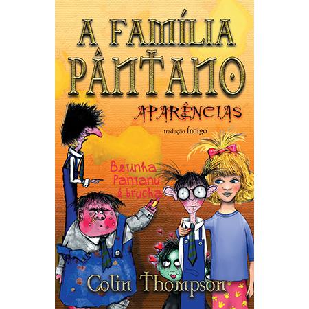 A Família Pântano 4 - Aparências  - Grupo Brinque-Book