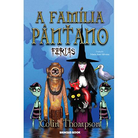 A Família Pântano 6 - Férias  - Grupo Brinque-Book