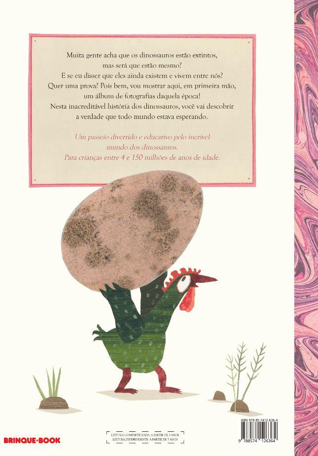 A inacreditável, porém verdadeira, história dos dinossauros  - Grupo Brinque-Book