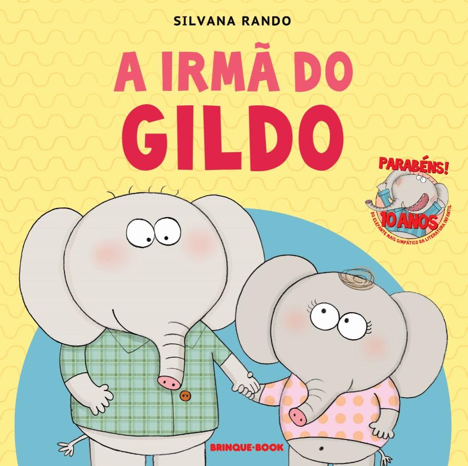A irmã do Gildo  - Grupo Brinque-Book