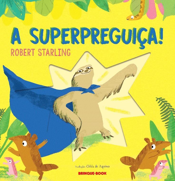A superpreguiça!  - Grupo Brinque-Book