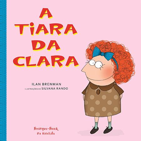 A Tiara da Clara  - Grupo Brinque-Book