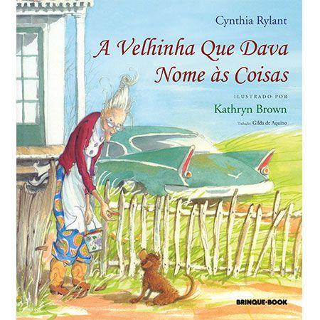 A Velhinha Que Dava Nome às Coisas  - Grupo Brinque-Book