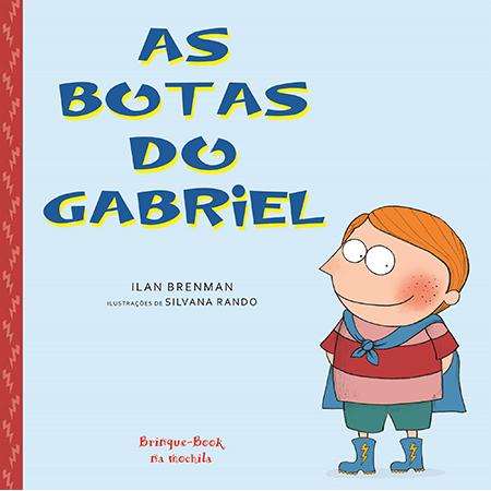 As Botas do Gabriel  - Grupo Brinque-Book