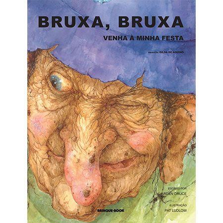 Bruxa, Bruxa, Venha à Minha Festa  - Grupo Brinque-Book