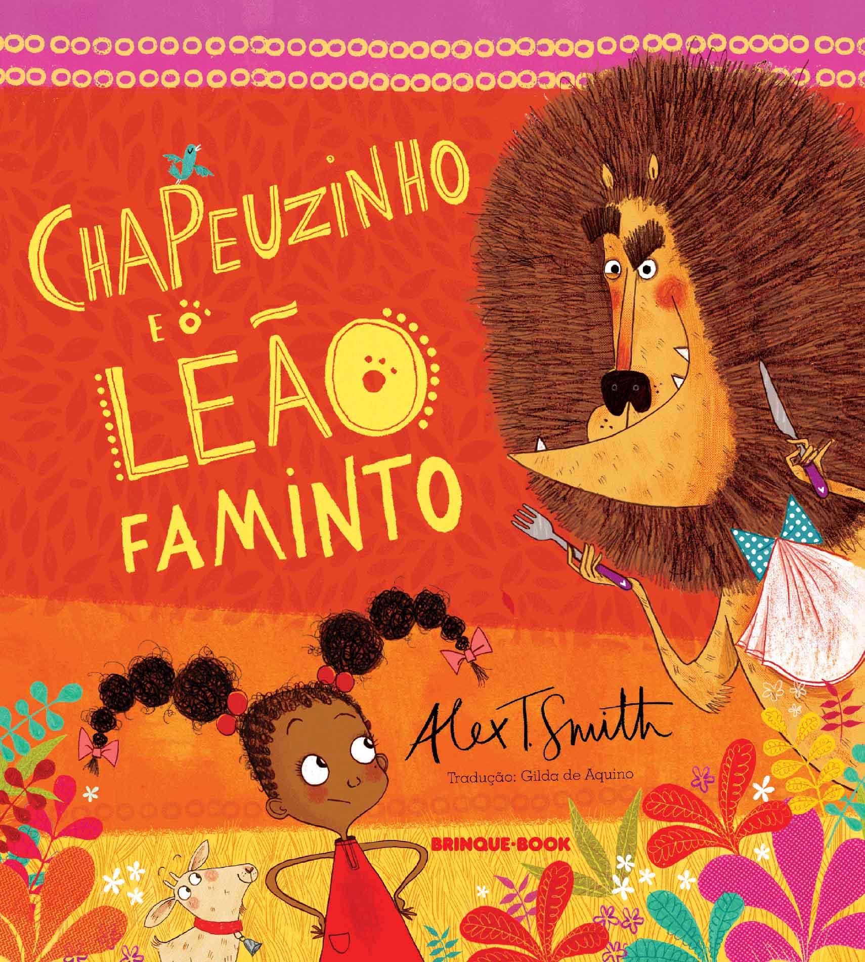 Chapeuzinho e o Leão Faminto  - Grupo Brinque-Book
