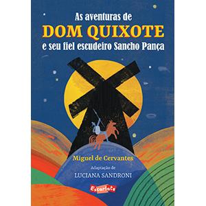 As aventuras de Dom Quixote e seu fiel escudeiro Sancho Pança  - Grupo Brinque-Book