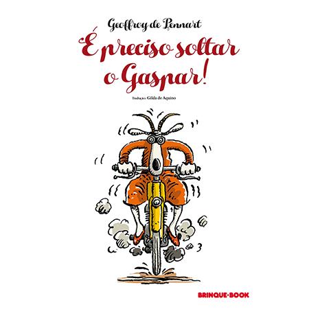 É preciso soltar o Gaspar!  - Grupo Brinque-Book