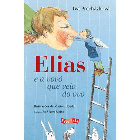 Elias e a Vovó que Veio do Ovo  - Grupo Brinque-Book