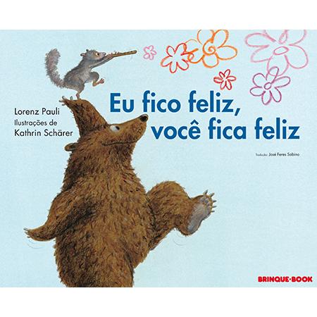 Eu Fico Feliz, Você Fica Feliz  - Grupo Brinque-Book