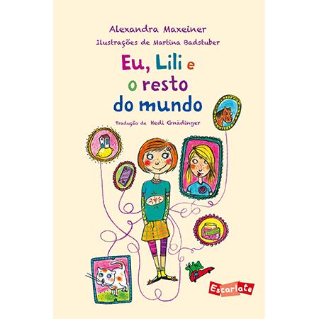 Eu, Lili e o Resto do Mundo  - Grupo Brinque-Book