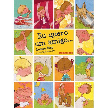 Eu Quero um Amigo...  - Grupo Brinque-Book