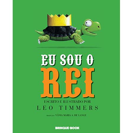Eu Sou o Rei!  - Grupo Brinque-Book