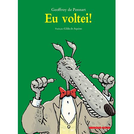 Eu Voltei!  - Grupo Brinque-Book