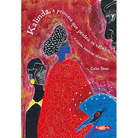Kalinda, a princesa que perdeu os cabelos, e outras histórias africanas  - Grupo Brinque-Book