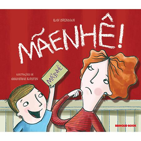 Mãenhê!  - Grupo Brinque-Book