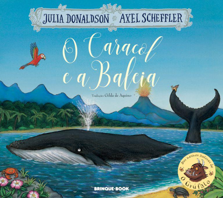 O Caracol e a Baleia  - Grupo Brinque-Book