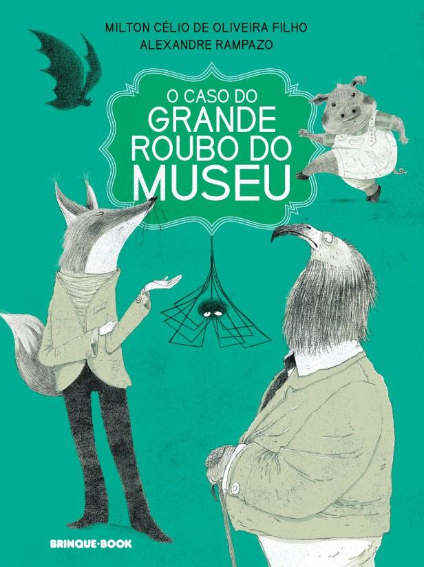 O caso do grande roubo do museu  - Grupo Brinque-Book