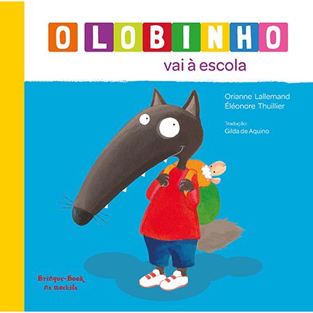 O Lobinho vai à Escola  - Grupo Brinque-Book
