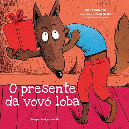 O presente da vovó loba  - Grupo Brinque-Book