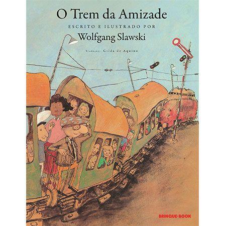 O Trem da Amizade  - Grupo Brinque-Book
