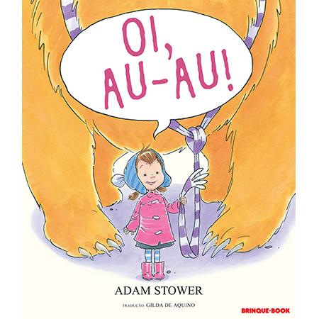 Oi, Au-Au!  - Grupo Brinque-Book