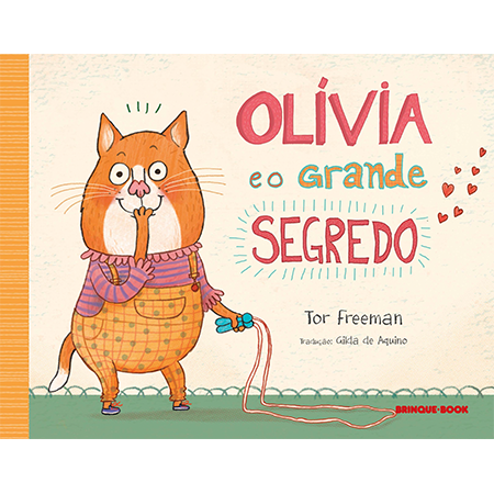 Olívia e o Grande Segredo  - Grupo Brinque-Book