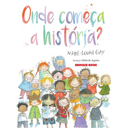 Onde começa a história?  - Grupo Brinque-Book