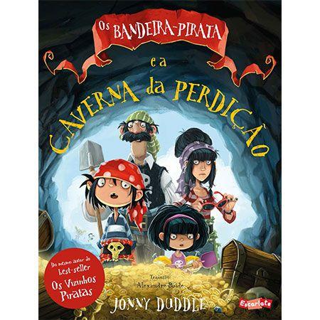 Os Bandeira-Pirata e a caverna da perdição  - Grupo Brinque-Book