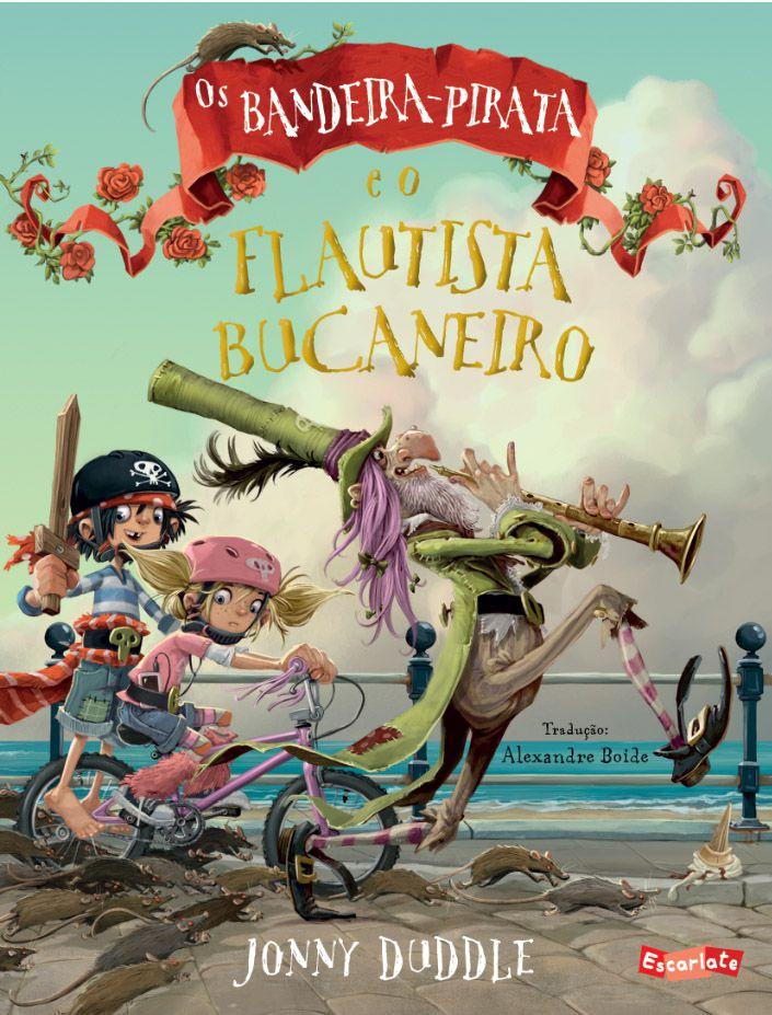 Os Bandeira-Pirata e o flautista bucaneiro  - Brinque-Book