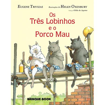 Os Três Lobinhos e o Porco Mau  - Brinque-Book