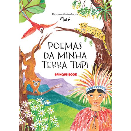 Poemas da minha terra tupi  - Grupo Brinque-Book