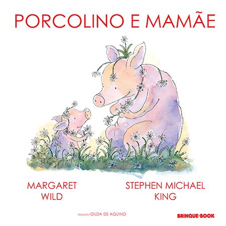 Porcolino e Mamãe  - Grupo Brinque-Book