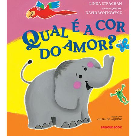 Qual é a Cor do Amor?  - Brinque-Book