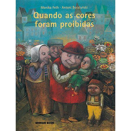 Quando as Cores Foram Proibidas  - Grupo Brinque-Book