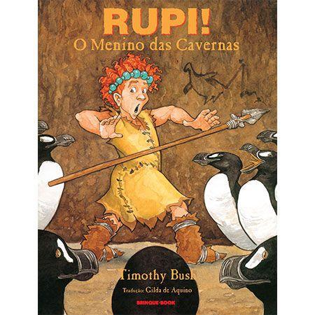 Rupi! O Menino das Cavernas  - Grupo Brinque-Book