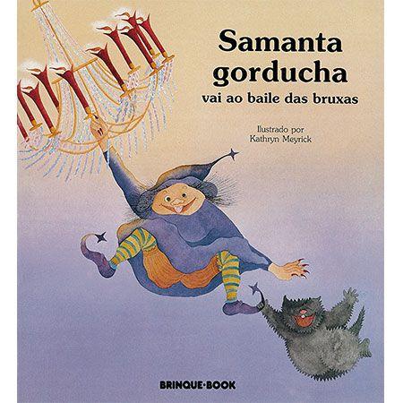 Samanta Gorducha Vai ao Baile das Bruxas  - Grupo Brinque-Book