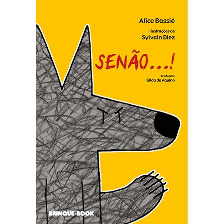 Senão...!  - Grupo Brinque-Book