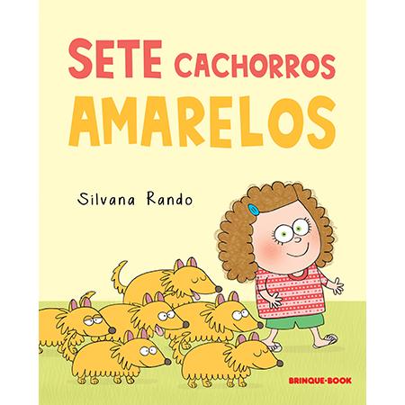 Sete Cachorros Amarelos  - Grupo Brinque-Book