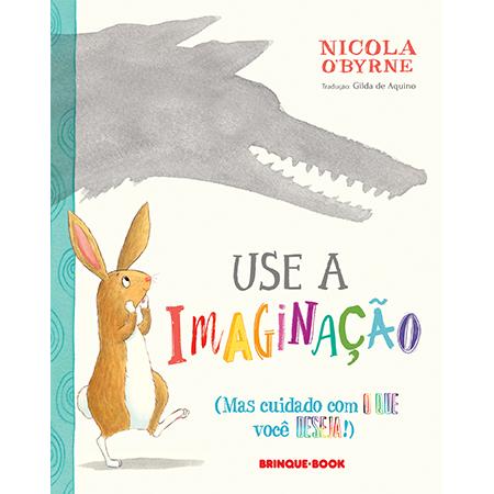 Use a imaginação  - Grupo Brinque-Book