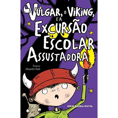 Vulgar, o Viking, e a Excursão Escolar Assustadora  - Grupo Brinque-Book