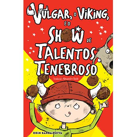 Vulgar, o Viking, e o Show de Talentos Tenebroso  - Grupo Brinque-Book