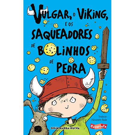 Vulgar, o Viking, e os Saqueadores de Bolinhos de Pedra  - Grupo Brinque-Book