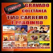 PEN DRIVE GRAVADO MUSICAS TIAO CARREIRO E PARDINHO