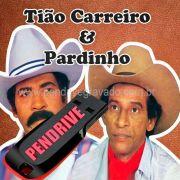PENDRIVE GRAVADO MUSICAS TIAO CARREIRO E PARDINHO