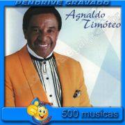 PENDRIVE 16 GIGAS GRAVADO MUSICAS AGUINALDO TIMOTEO